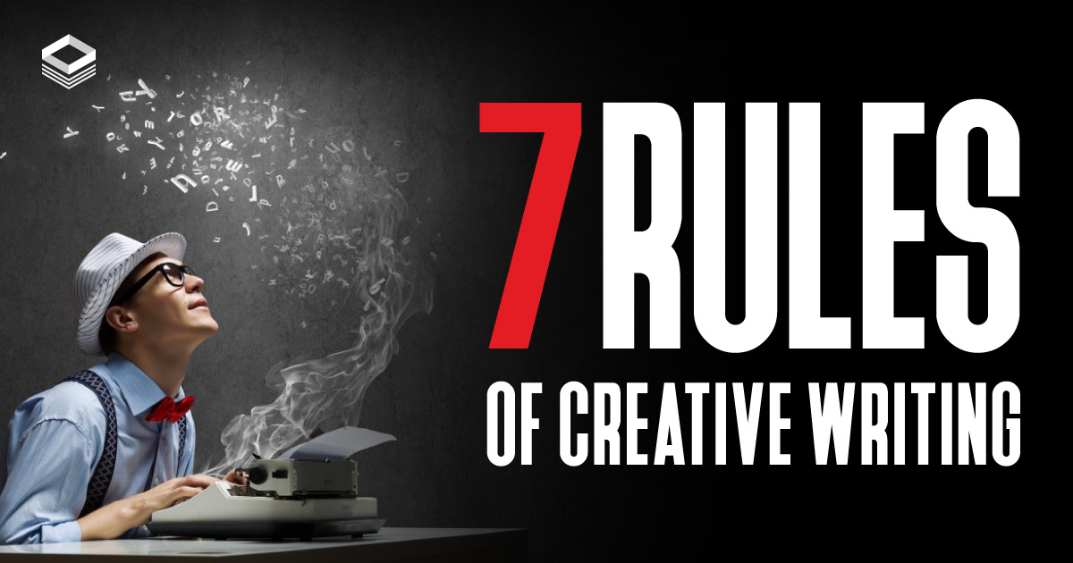7 Golden Rules of Creative Writing